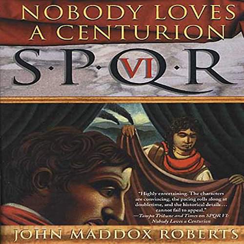 SPQR VI: Nobody Loves a Centurion audiobook cover art