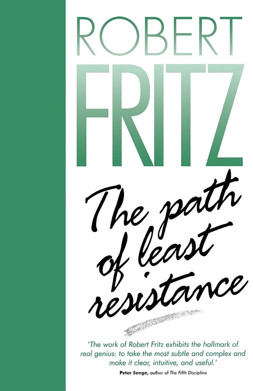 気分が悪い宝カトリック教徒The Path of Least Resistance: Learning to Become the Creative Force in Your Own Life (English Edition)