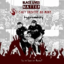 I Can't Breathe No More (Black Lives Matter]