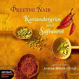 Koriandergrün und Safranrot                   Autor:                                                                                                                                 Preethi Nair                               Sprecher:                                                                                                                                 Andrea Hörnke-Trieß                      Spieldauer: 7 Std. und 16 Min.     200 Bewertungen     Gesamt 4,7
