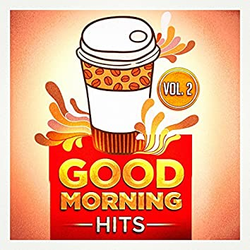 Good Morning Hits, Vol. 2 (Songs to Put You in a Good Mood)