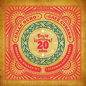 Calle Ocho Cafe Cubano (Feliz Cumpleanos 20 Anos)