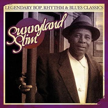 Legendary Bop, Rhythm & Blues Classics: Sunnyland Slim (Digitally Remastered)