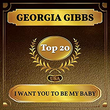 I Want You to Be My Baby (Billboard Hot 100 - No 14)
