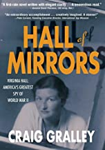 Hall of Mirrors: Virginia Hall: America's Greatest Spy of WWII