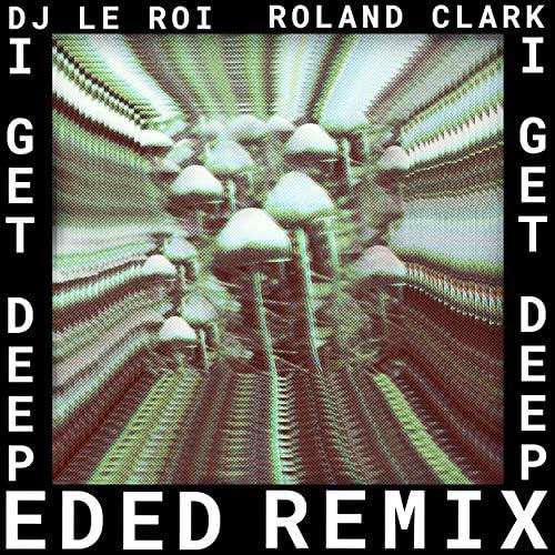 DJ Le Roi, Roland Clark & Ed Ed