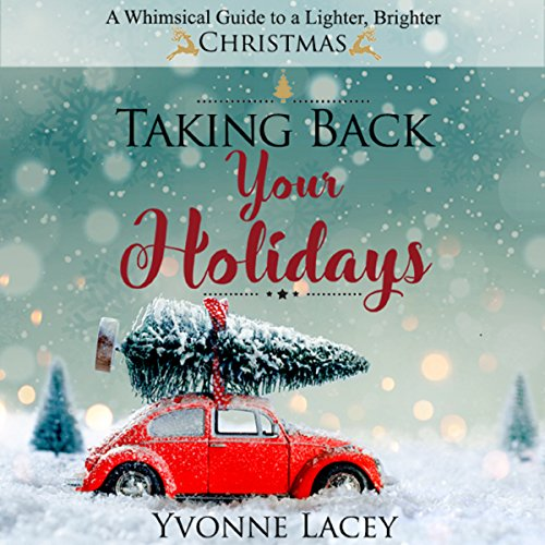 Taking Back Your Holidays audiobook cover art