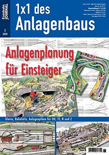 Anlagenplanung für Einsteiger - Eisenbahn Journal 1 x 1 des Anlagenbaus 1-2009