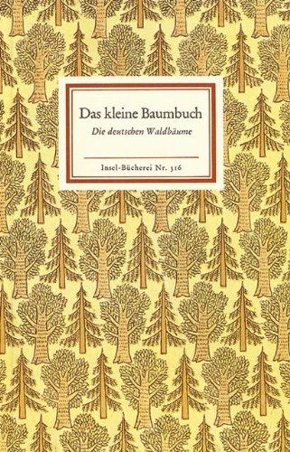 Das kleine Baumbuch: Die deutschen Waldbäume (Insel-Bücherei)