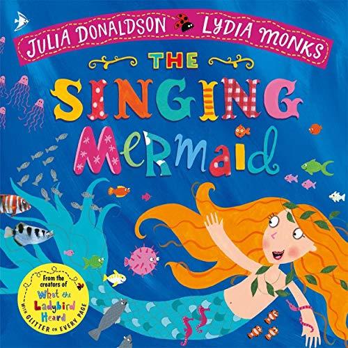 The Singing Mermaid (Julia Donaldson/Lydia Monks)