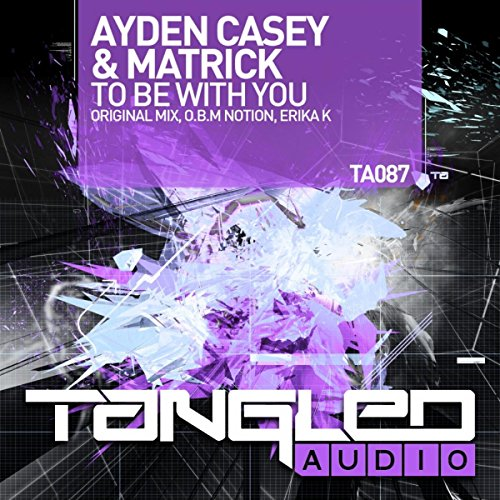 To Be With You (O.B.M Notion Emotional Radio Edit)
