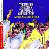 Gospel Music Anthology: The Harlem Christian Tabernacle Church Choir (Digitally Remastered)
