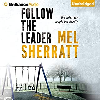 Follow the Leader     The DS Allie Shenton Trilogy, Book 2              By:                                                                                                                                 Mel Sherratt                               Narrated by:                                                                                                                                 Anne Flosnik                      Length: 8 hrs and 46 mins     35 ratings     Overall 4.1