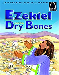 Ezekiel and the Dry Bones - Arch Book