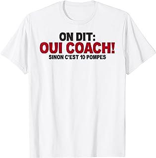 On dit oui coach - Cadeau humour coach cadeau coach 10 pompe T-Shirt