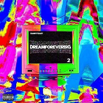 Dream Forever Big 2