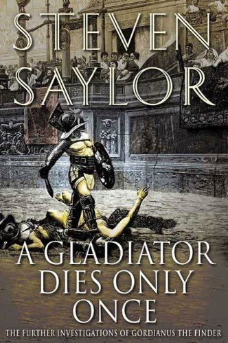 A Gladiator Dies Only Once: The Further Investigations of Gordianus the Finder (The Roma Sub Rosa series Book 11) (English Edition)