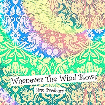 Whenever the Wind Blows
