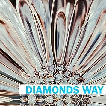 Diamonds Way