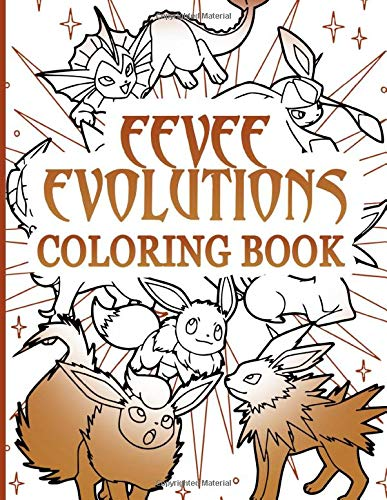 Eevee Evolutions Coloring Book: Eevee Evolutions The Perfection Coloring Books For Kid And Adult - Relaxing