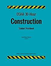 OSHA 30-Hour Construction; Student Workbook (OSHA Outreach Training Program)