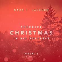 Spending Christmas in His Presence Instrumental Vol. 2