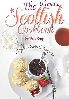 The Ultimate Scottish Cookbook: Delicious Scottish Recipes!