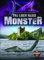 The Loch Ness Monster (Investigating the Unexplained)