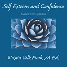 Self Esteem and Confidence: Guided Self-Hypnosis