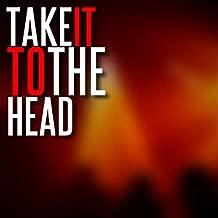 Take It to the Head - Single (Lil Wayne & Chris Brown, Rick Ross, Nicki Minaj & DJ Khaled Tribute) [Explicit]