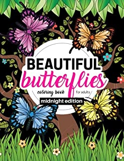 Beautiful Butterflies Coloring Book for Adults Midnight Edition: Large Print Coloring Book for Seniors with Stress Relieving Patterns of Beautiful ... (Butterfly Flower Activity Book) (Volume 2)