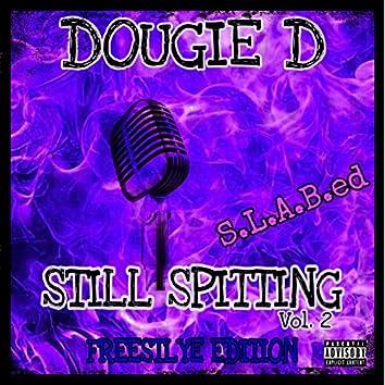 Still Spitting, Vol. 2 (Freestyle Edition) [S.L.a.B.Ed]