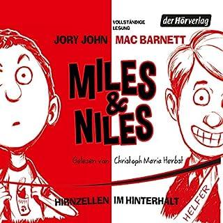 Hirnzellen im Hinterhalt     Miles & Niles 1              Autor:                                                                                                                                 Jory John,                                                                                        Mac Barnett                               Sprecher:                                                                                                                                 Christoph Maria Herbst                      Spieldauer: 3 Std. und 42 Min.     224 Bewertungen     Gesamt 4,6