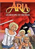 Aria – tome 33 - Les rescapés du souvenir - Format Kindle - 5,99 €