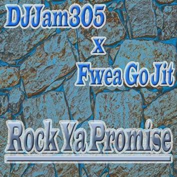 Rock Ya Promise (feat. Fwea Go Jit)