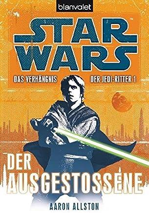 Star Wars. Das Verhängnis der Jedi-Ritter: Der Ausgestoßene