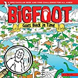 BigFoot Goes Back in Time: A Spectacular Seek and Find Challenge for All Ages! (Happy Fox Books) 10 Big 2-Page Visual Puzzle Panoramas with Dinosaurs, Vikings, a Moon Walk, & Over 500 Hidden Objects