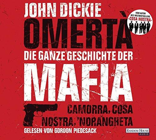 Omertà. Die ganze Geschichte der Mafia: Camorra, Cosa Nostra, 'Ndrangheta