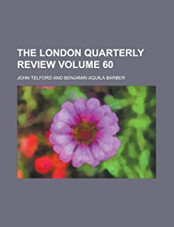 The London Quarterly Review Volume 60