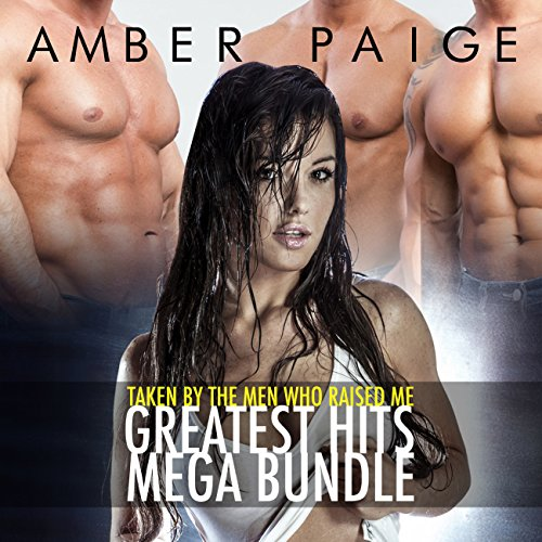 Taken by the Men Who Raised Me: Greatest Hits Mega Bundle audiobook cover art
