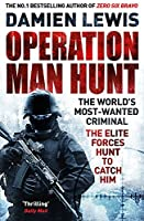 Operation Man Hunt: The Hunt for the Richest, Deadliest Criminal in History