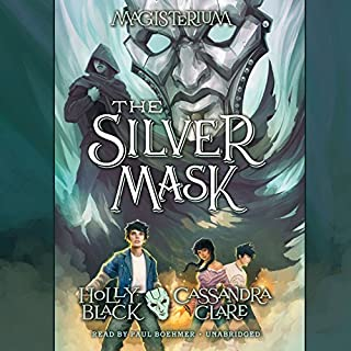 The Silver Mask     Magisterium, Book 4              Written by:                                                                                                                                 Holly Black,                                                                                        Cassandra Clare                               Narrated by:                                                                                                                                 Paul Boehmer                      Length: 7 hrs and 14 mins     16 ratings     Overall 4.6