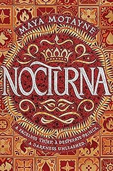 Nocturna by [Maya Motayne]