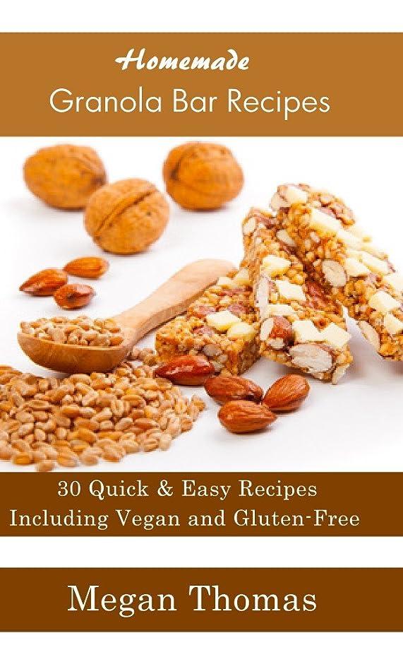 支援マニア原油Homemade Granola Bar Recipes - Including Vegan and Gluten-Free Granola Bar Recipes (English Edition)