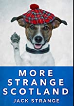 More Strange Scotland: Premium Large Print Hardcover Edition