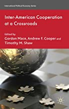Inter-American Cooperation at a Crossroads (International Political Economy Series) (English Edition)