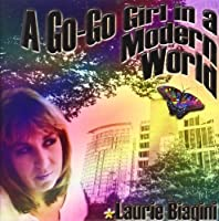 Go-Go Girl in a Modern World by Laurie Biagini
