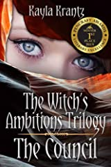 The Council: A YA Witch Fantasy (The Witch's Ambitions Trilogy Book 1) Kindle Edition