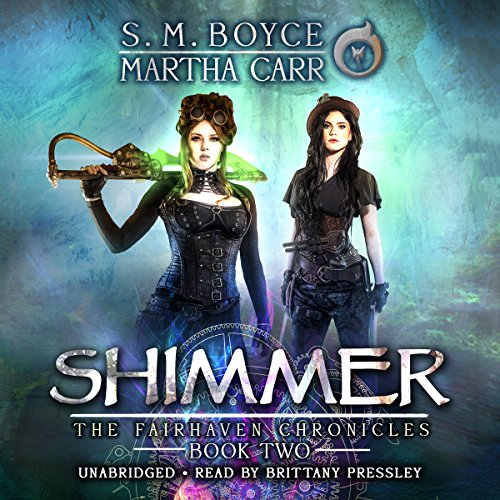 Shimmer: The Revelations of Oriceran     The Fairhaven Chronicles, Book 2              By:                                                                                                                                 S. M. Boyce,                                                                                        Martha Carr                               Narrated by:                                                                                                                                 Brittany Pressley                      Length: 5 hrs and 20 mins     18 ratings     Overall 4.9