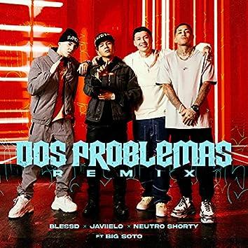 Dos Problemas (feat. Big Soto) [Remix]